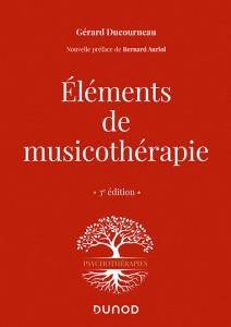 Éléments de musicothérapie par Gérard DUCOURNEAU / 3ème édition